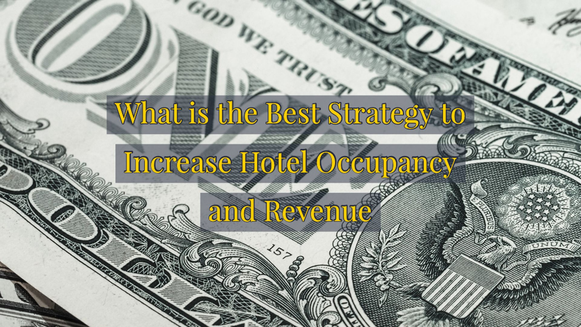 What is the Best Strategy to Increase Hotel Occupancy and Revenue?