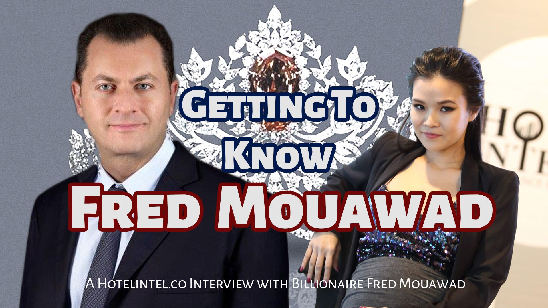 Getting to Know - Diamond Billionaire Fred Moawad